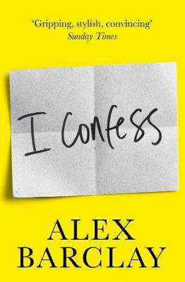 Cover of I Confess - Alex Barclay - 9780008272999
