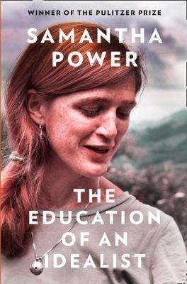 Cover of The Education of an Idealist - Samantha Power - 9780008274917