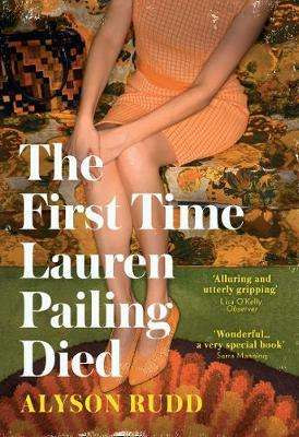 Cover of The First Time Lauren Pailing Died - Alyson Rudd - 9780008278281