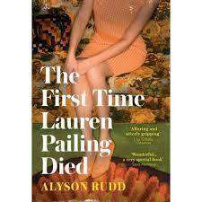 Cover of The First Time Lauren Pailing Died - Alyson Rudd - 9780008278311
