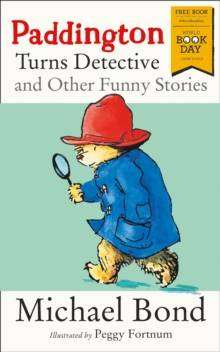 Cover of Paddington Turns Detective and Other Funny Stories - Michael Bond - 9780008279806
