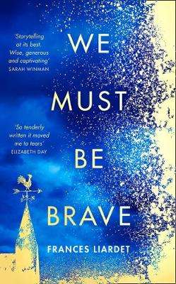 Cover of We Must Be Brave - Frances Liardet - 9780008280147