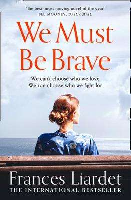 Cover of We Must Be Brave - Frances Liardet - 9780008280154