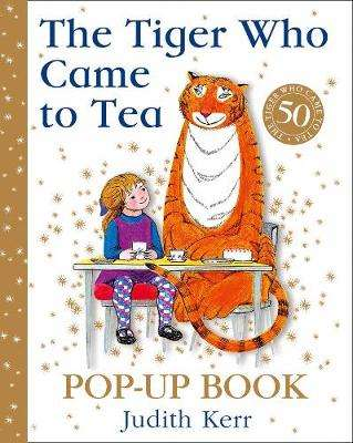 Cover of The Tiger Who Came to Tea Pop-Up Book (50th Anniversary Pop Up Edition) - Judith Kerr - 9780008280604