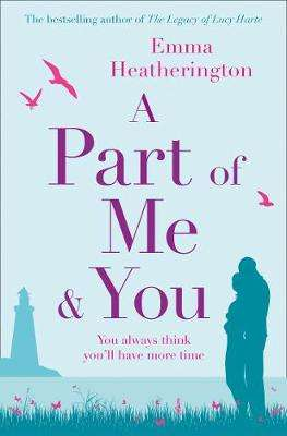Cover of A PART OF ME AND YOU - Emma Heatherington - 9780008281250