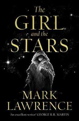 Cover of The Girl and the Stars (Book of the Ice, Book 1) - Mark Lawrence - 9780008284763