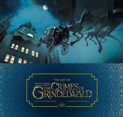 Cover of The Art of Fantastic Beasts: The Crimes of Grindelwald - Dermot Power - 9780008294410
