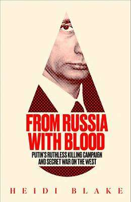 Cover of From Russia with Blood - Heidi Blake - 9780008300067