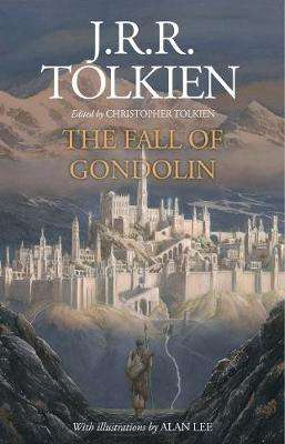 Cover of The Fall of Gondolin - J. R. R. Tolkien - 9780008302757