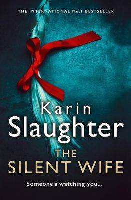 Cover of The Silent Wife (Will Trent Series, Book 10) - Karin Slaughter - 9780008303457