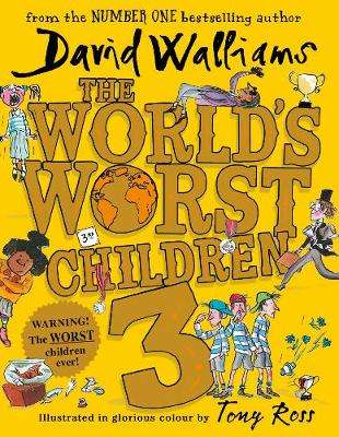 Cover of The World's Worst Children 3 - David Walliams - 9780008304607