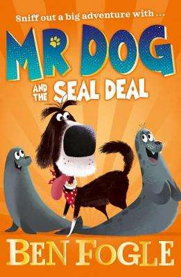 Cover of Mr Dog and the Seal Deal (Mr Dog) - Ben Fogle - 9780008306397