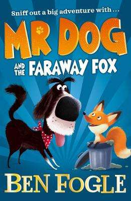 Cover of Mr Dog and the Faraway Fox - Ben Fogle - 9780008306458