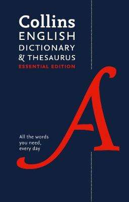 Cover of Collins English Dictionary and Thesaurus Essential: All the words you need, ever - Collins Dictionaries - 9780008309404