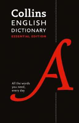 Cover of Collins English Dictionary Essential Edition 2nd edition - Collins Dictionaries - 9780008309428