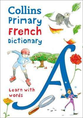 Cover of Collins Primary French Dictionary 2nd edition - Collins Dictionaries - 9780008312701