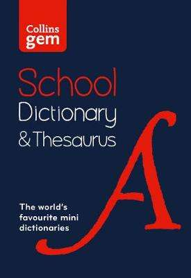 Cover of Collins Gem School Dictionary & Thesaurus 3rd edition - Collins Dictionaries - 9780008321161