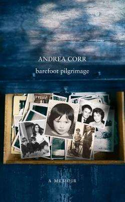 Cover of BAREFOOT PILGRIMAGE - Andrea Corr - 9780008321307