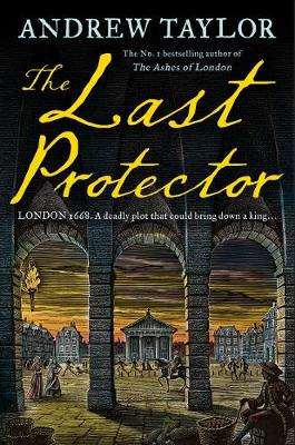 Cover of The Last Protector (James Marwood & Cat Lovett, Book 4) - Andrew Taylor - 9780008325527