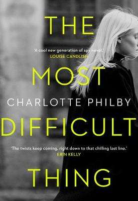 Cover of The Most Difficult Thing - Charlotte Philby - 9780008326999