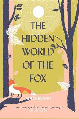 Cover of The Hidden World of the Fox - Adele Brand - 9780008327286