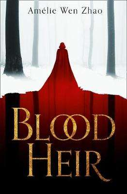 Cover of Blood Heir - Amelie Wen Zhao - 9780008328047