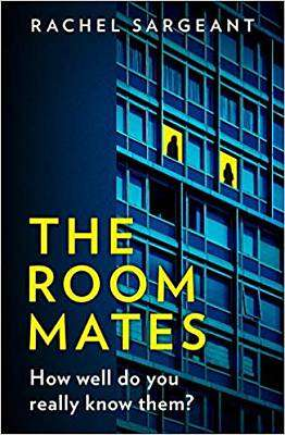 Cover of The Roommates - Rachel Sargeant - 9780008331894