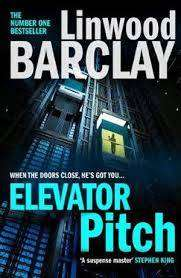 Cover of Elevator Pitch - Linwood Barclay - 9780008332006