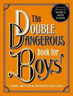 Cover of THE DOUBLE DANGEROUS BOOK FOR BOYS - Conn Iggulden - 9780008332983
