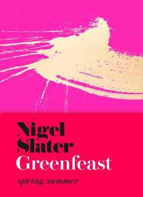 Cover of Greenfeast: Spring, Summer - Nigel Slater - 9780008333355