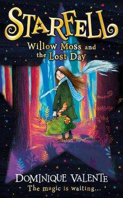 Cover of Starfell: Willow Moss and the Lost Day (Starfell, Book 1) - Dominique Valente - 9780008335052