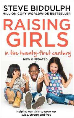 Cover of Raising Girls in the 21st Century - Steve Biddulph - 9780008339784