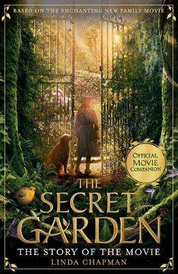 Cover of The Secret Garden: The Story of the Movie - Linda Chapman - 9780008340070