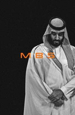 Cover of MBS: The Rise to Power of Mohammed Bin Salman - Ben Hubbard - 9780008340568