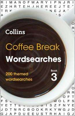 Cover of Coffee Break Wordsearches Book 3: 200 themed wordsearches - Collins Puzzles - 9780008343927