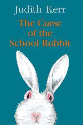 Cover of The Curse of the School Rabbit - Judith Kerr - 9780008351847