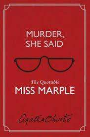 Cover of Murder, She Said: The Quotable Miss Marple - Agatha Christie - 9780008356323