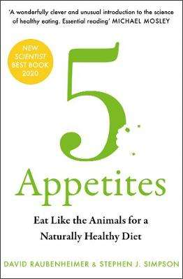 Cover of 5 Appetites: Eat Like the Animals for a Naturally Healthy Diet - David Raubenheimer - 9780008359256