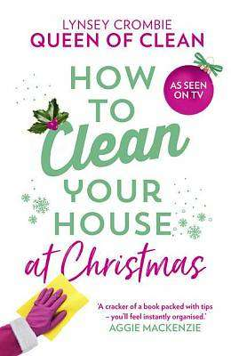 Cover of How To Clean Your House at Christmas - Queen of Clean Lynsey - 9780008372446