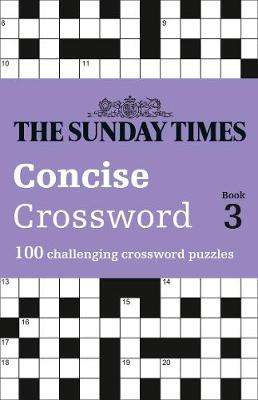 Cover of The Sunday Times Concise Crossword Book 3: 100 challenging crossword puzzles - The Times Mind Games - 9780008404215
