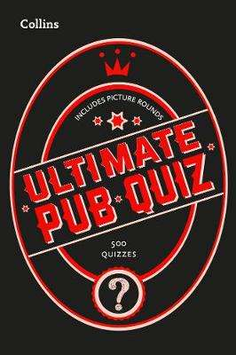 Cover of Collins Ultimate Pub Quiz: 10,000 easy, medium and difficult questions with pict - Collins Puzzles - 9780008406226