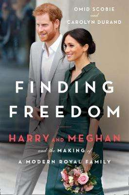 Cover of Finding Freedom: Harry and Meghan and the Making of a Modern Royal Family - Omid Scobie - 9780008424114