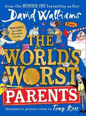 Cover of The World's Worst Parents - David Walliams - 9780008430306