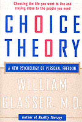 Cover of CHOICE THEORY - A NEW PSYCHOLOGY OF PERSONAL FREEDOM - William Glasser - 9780060930141