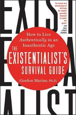 Cover of The Existentialist's Survival Guide: How to Live Authentically in an Inauthentic - Gordon Marino - 9780062436009