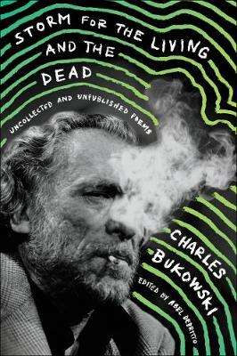 Cover of Storm for the Living and the Dead: Uncollected and Unpublished Poems - Charles Bukowski - 9780062656520