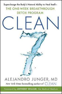 Cover of Clean 7: The First Week to a Healthy Life - Alejandro Junger - 9780062792280