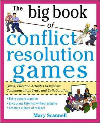 Cover of The Big Book of Conflict Resolution Games: Quick, Effective Activities to Improv - Mary Scannell - 9780071742245