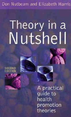 Cover of Theory in a Nutshell: A Guide to Health Promotion Theory - Don Nutbeam - 9780074713327