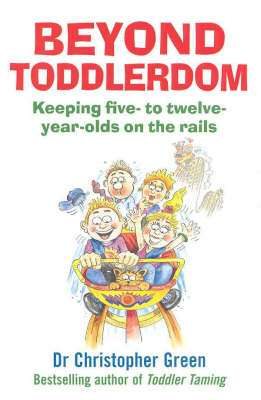 Cover of BEYOND TODDLERDOM - Christopher Green - 9780091816247